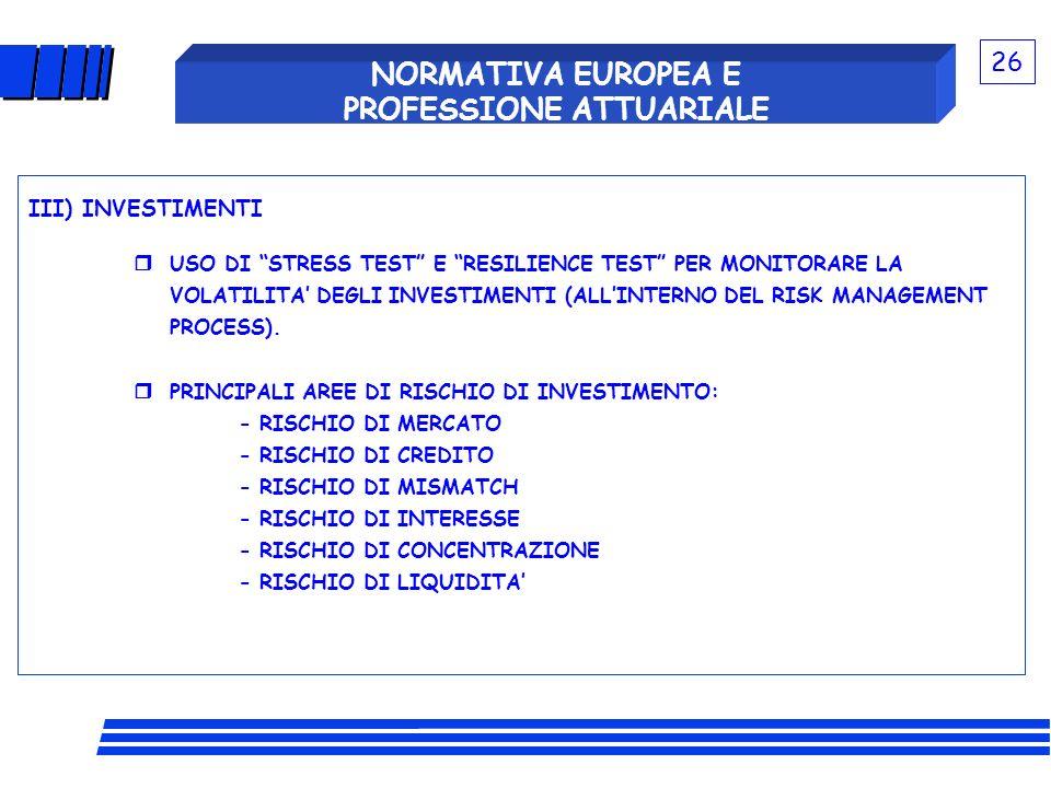NORMATIVA EUROPEA E PROFESSIONE ATTUARIALE III) INVESTIMENTI USO DI STRESS TEST E RESILIENCE TEST PER MONITORARE LA VOLATILITA DEGLI INVESTIMENTI (ALL