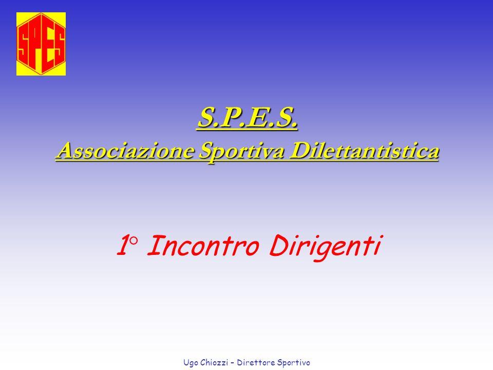 Ugo Chiozzi – Direttore Sportivo S.P.E.S. Associazione Sportiva Dilettantistica 1° Incontro Dirigenti