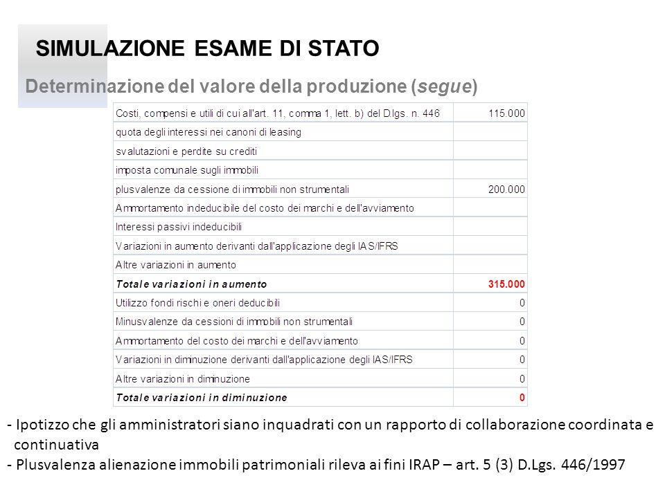 SIMULAZIONE ESAME DI STATO Determinazione del valore della produzione (segue) - Ipotizzo che gli amministratori siano inquadrati con un rapporto di co