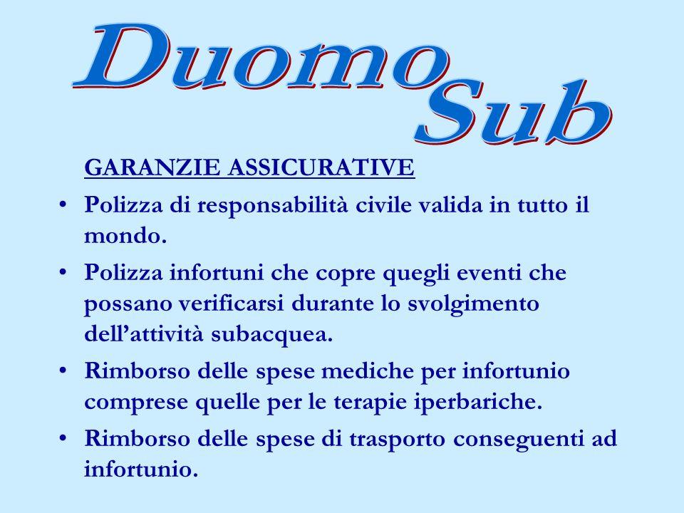 GARANZIE DI ASSISTENZA Una serie di servizi utili al corretto svolgimento dellattività subacquea.