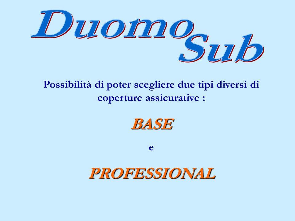Possibilità di poter scegliere due tipi diversi di coperture assicurative :BASE ePROFESSIONAL