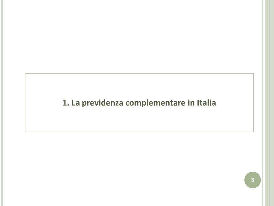 3 1. La previdenza complementare in Italia