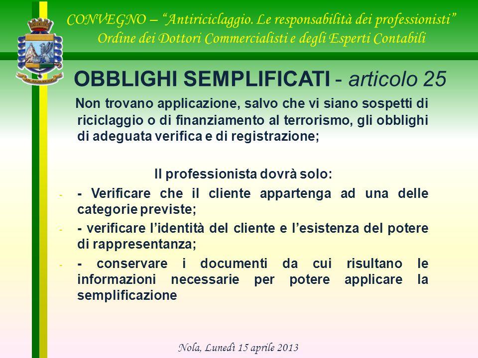 OBBLIGHI SEMPLIFICATI - articolo 25 CONVEGNO – Antiriciclaggio. Le responsabilità dei professionisti Ordine dei Dottori Commercialisti e degli Esperti