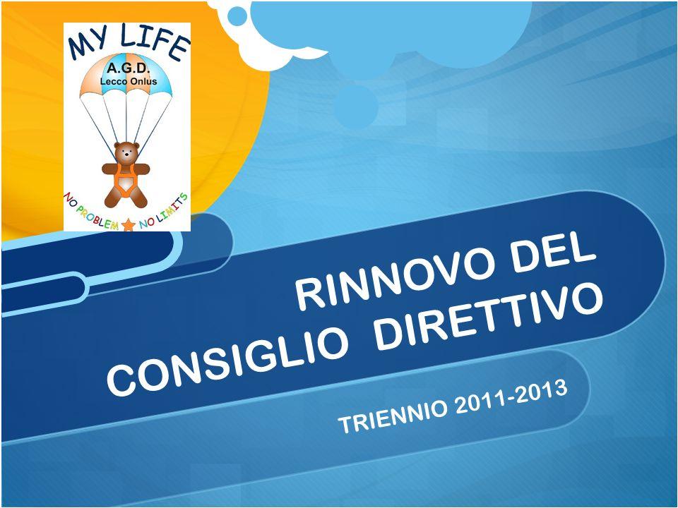 TRIENNIO 2011-2013 RINNOVO DEL CONSIGLIO DIRETTIVO