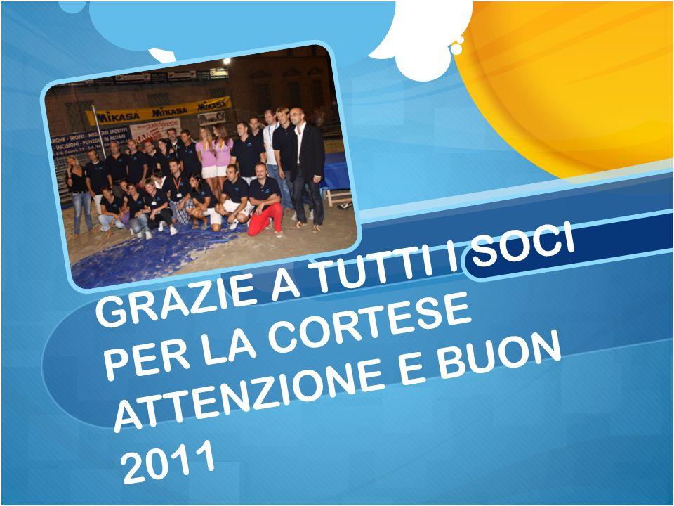 GRAZIE A TUTTI I SOCI PER LA CORTESE ATTENZIONE E BUON 2011