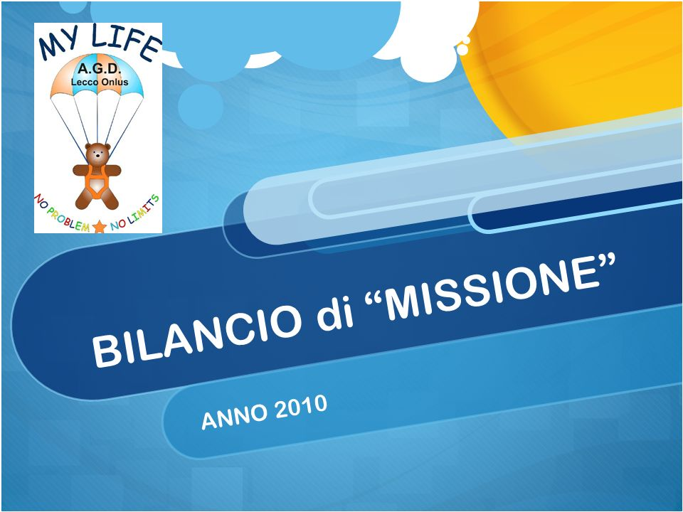 AGD LECCO ONLUS BILANCIO di MISSIONE 2010 INIZIATIVE PROMOZIONALI E DI VISIBILITA SUL TERRITORIO DELLA NOSTRA ASSOCIAZIONE.