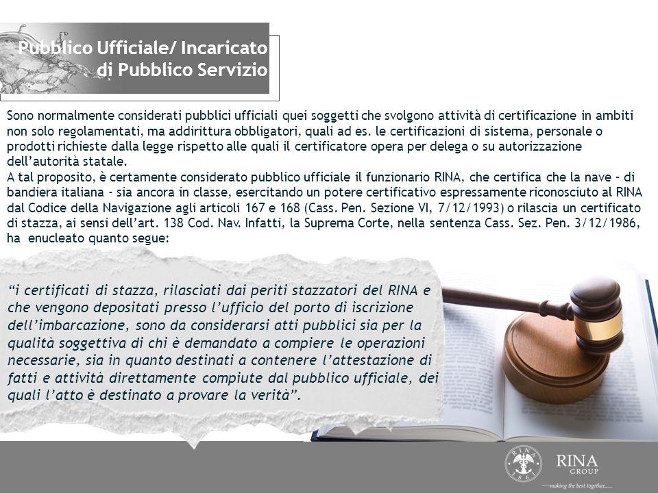 Sono normalmente considerati pubblici ufficiali quei soggetti che svolgono attività di certificazione in ambiti non solo regolamentati, ma addirittura