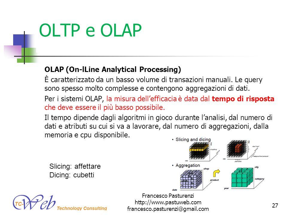 OLTP e OLAP OLAP (On-lLine Analytical Processing) È caratterizzato da un basso volume di transazioni manuali. Le query sono spesso molto complesse e c