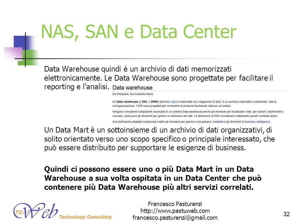 NAS, SAN e Data Center Data Warehouse quindi è un archivio di dati memorizzati elettronicamente. Le Data Warehouse sono progettate per facilitare il r