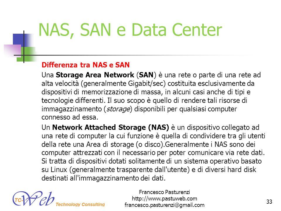 NAS, SAN e Data Center Differenza tra NAS e SAN Una Storage Area Network (SAN) è una rete o parte di una rete ad alta velocità (generalmente Gigabit/s