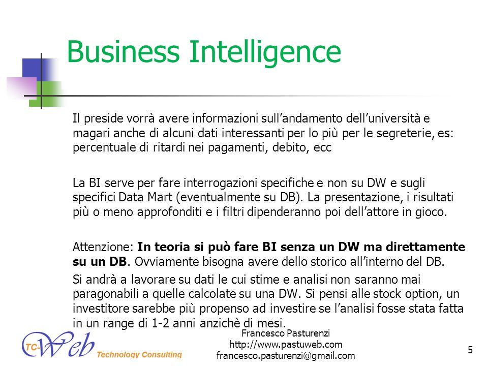Business Intelligence Il preside vorrà avere informazioni sullandamento delluniversità e magari anche di alcuni dati interessanti per lo più per le se