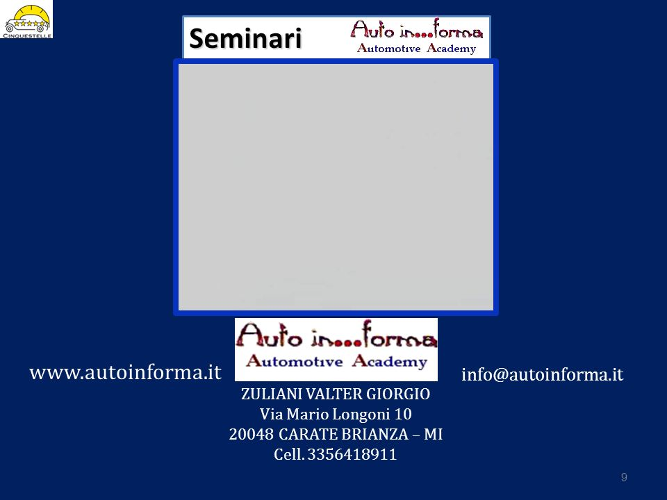 9 www.autoinforma.it info@autoinforma.it ZULIANI VALTER GIORGIO Via Mario Longoni 10 20048 CARATE BRIANZA – MI Cell. 3356418911 di Seminari