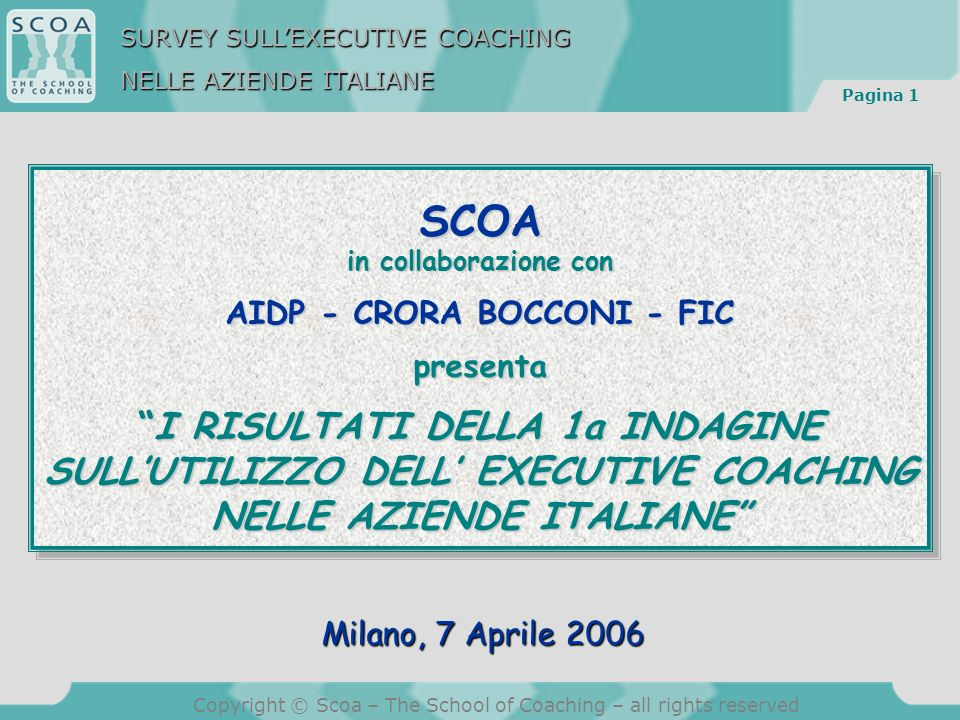Pagina 2 Copyright © Scoa – The School of Coaching – all rights reserved SOMMARIO 1.LINDAGINE E IL CAMPIONE 2.