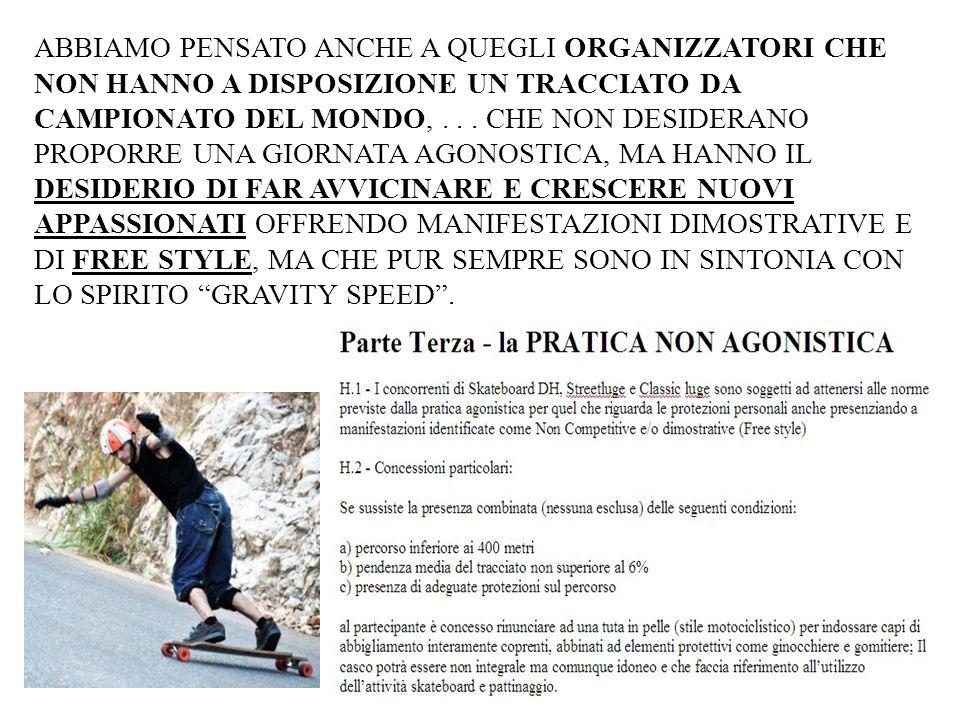 ABBIAMO PENSATO ANCHE A QUEGLI ORGANIZZATORI CHE NON HANNO A DISPOSIZIONE UN TRACCIATO DA CAMPIONATO DEL MONDO,...
