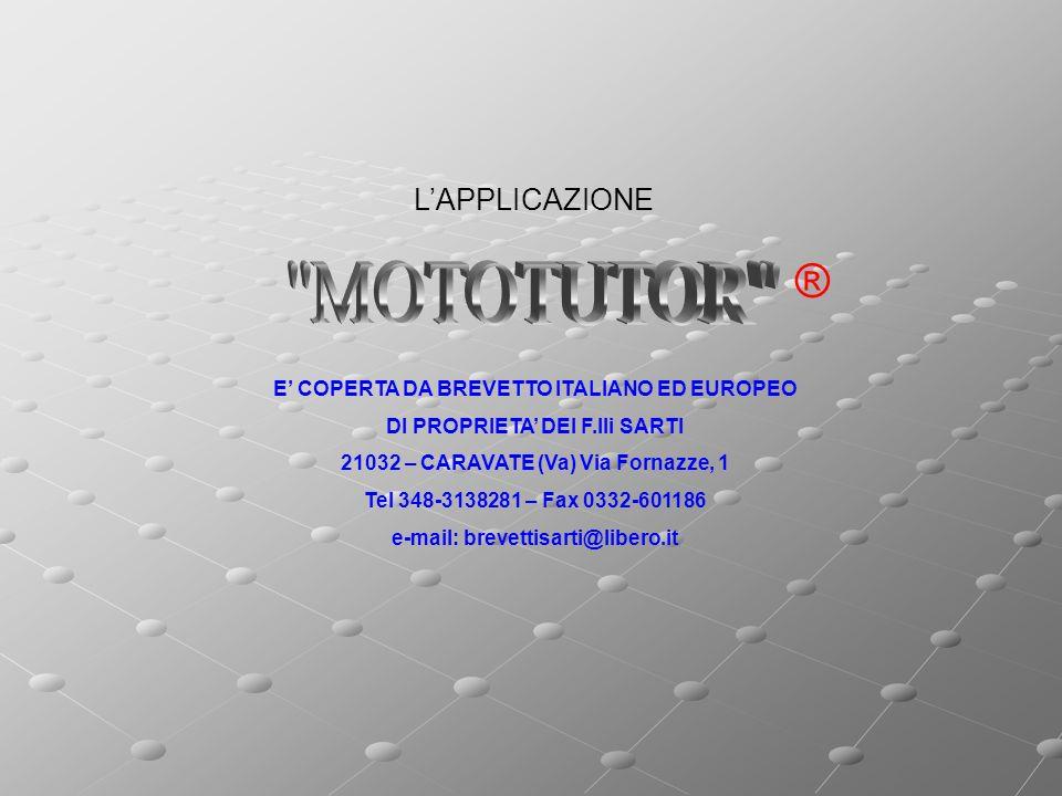LAPPLICAZIONE ® E COPERTA DA BREVETTO ITALIANO ED EUROPEO DI PROPRIETA DEI F.lli SARTI 21032 – CARAVATE (Va) Via Fornazze, 1 Tel 348-3138281 – Fax 0332-601186 e-mail: brevettisarti@libero.it