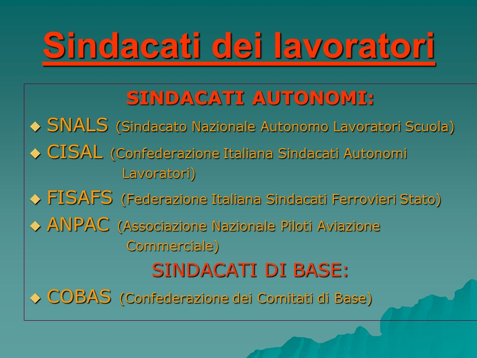 Sindacati dei lavoratori SINDACATI AUTONOMI: SNALS (Sindacato Nazionale Autonomo Lavoratori Scuola) SNALS (Sindacato Nazionale Autonomo Lavoratori Scu
