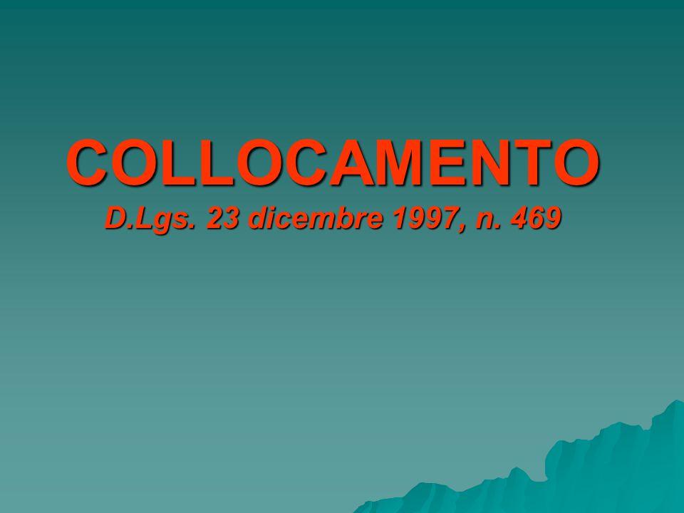COLLOCAMENTO D.Lgs. 23 dicembre 1997, n. 469