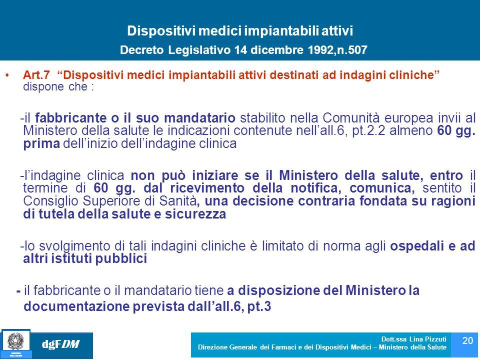 dgFDM MINISTERO DELLA SALUTE Dott.ssa Lina Pizzuti Direzione Generale dei Farmaci e dei Dispositivi Medici – Ministero della Salute 20 Dispositivi med