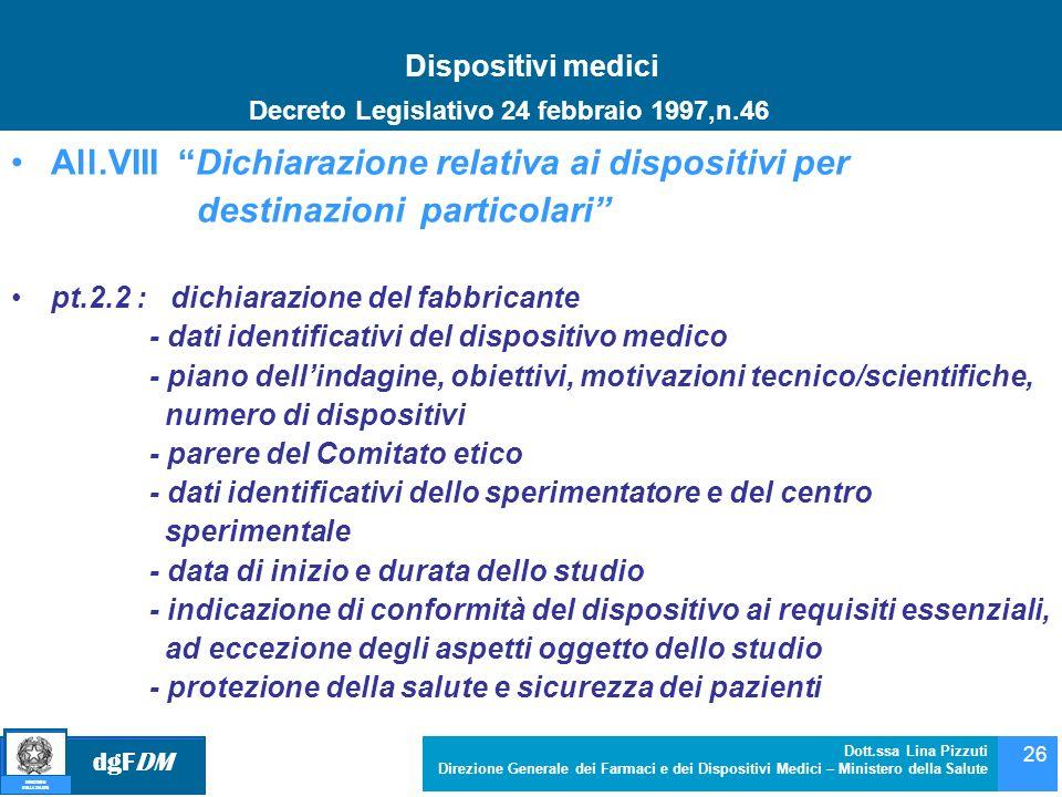 dgFDM MINISTERO DELLA SALUTE Dott.ssa Lina Pizzuti Direzione Generale dei Farmaci e dei Dispositivi Medici – Ministero della Salute 26 Dispositivi med