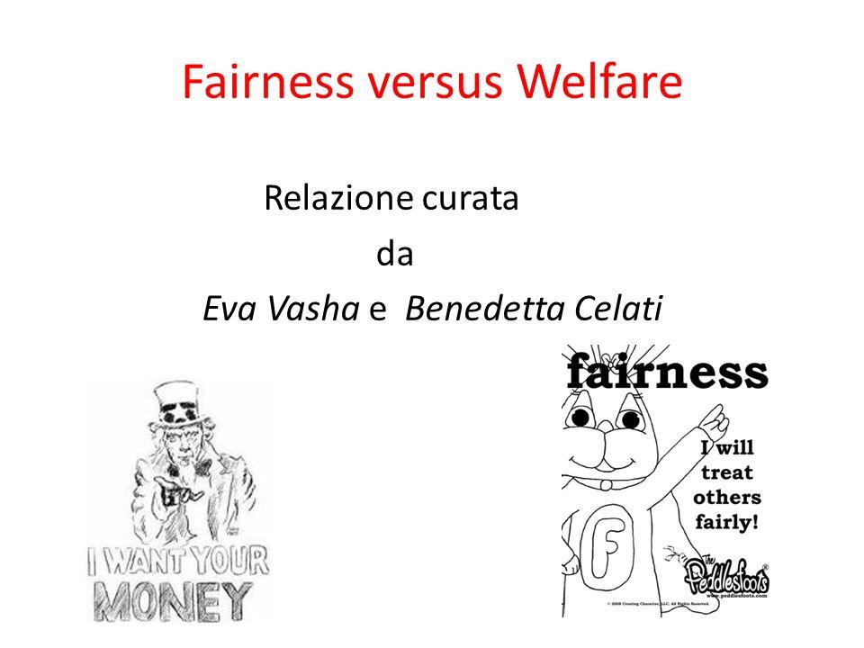 Fairness versus Welfare Relazione curata da Eva Vasha e Benedetta Celati