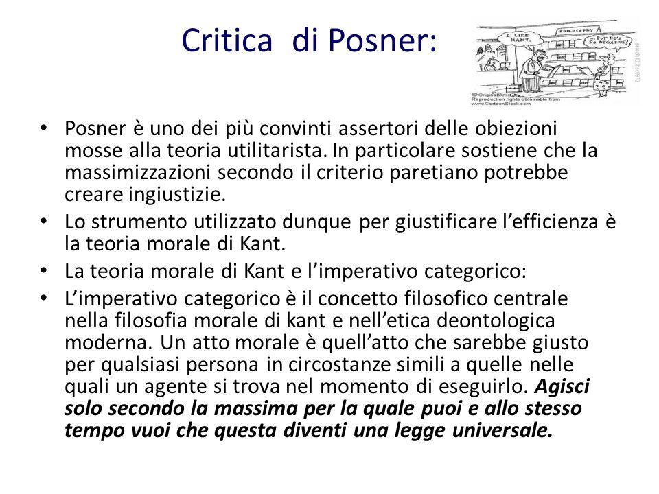 Critica di Posner: Posner è uno dei più convinti assertori delle obiezioni mosse alla teoria utilitarista.