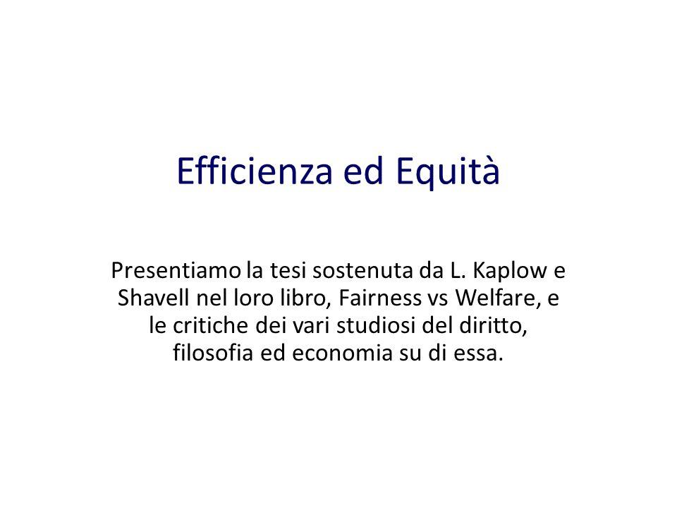 Efficienza ed Equità Presentiamo la tesi sostenuta da L.