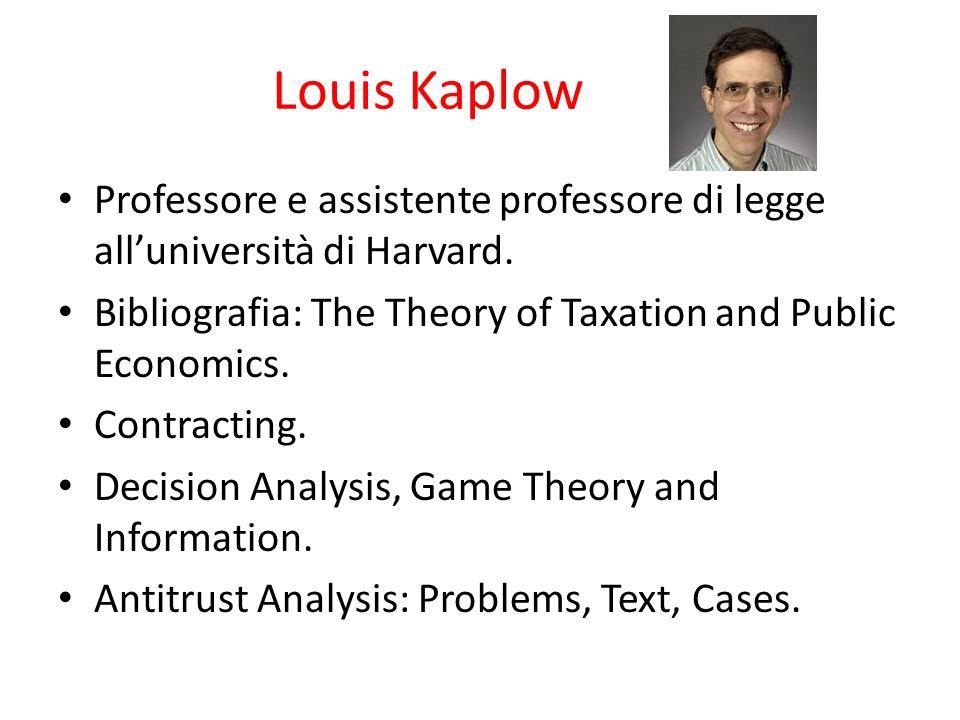 Louis Kaplow Professore e assistente professore di legge alluniversità di Harvard.