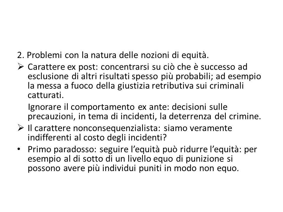 2. Problemi con la natura delle nozioni di equità.