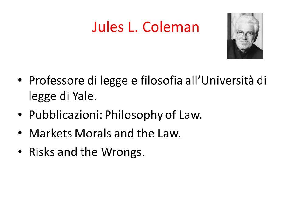 Jules L. Coleman Professore di legge e filosofia allUniversità di legge di Yale.