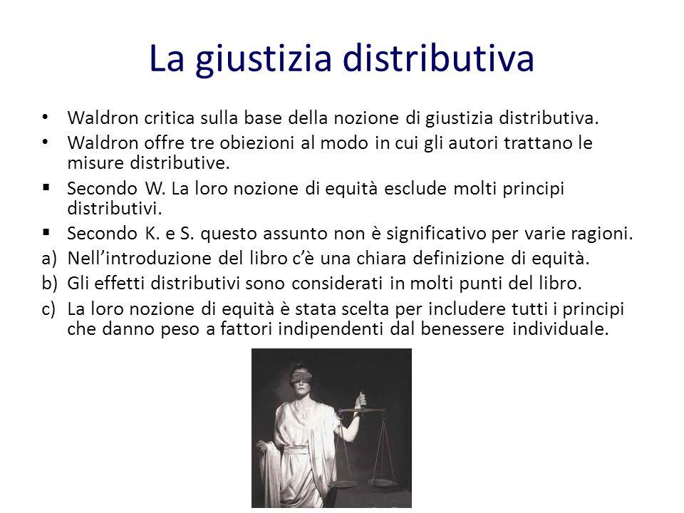 La giustizia distributiva Waldron critica sulla base della nozione di giustizia distributiva.