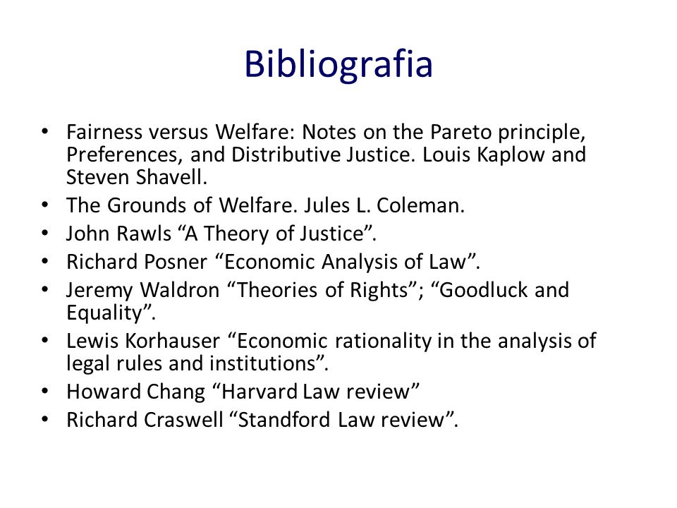 Bibliografia Fairness versus Welfare: Notes on the Pareto principle, Preferences, and Distributive Justice.
