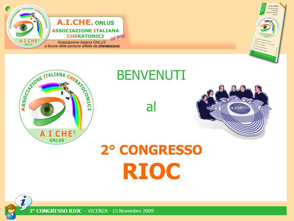 2° CONGRESSO RIOC – VICENZA - 15 Novembre 2009 BENVENUTI al 2° CONGRESSO RIOC