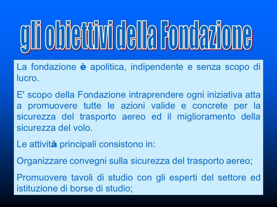 La fondazione è apolitica, indipendente e senza scopo di lucro.