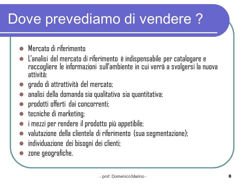 - prof.Domenico Marino -9 Con quali tecniche si produrrà.