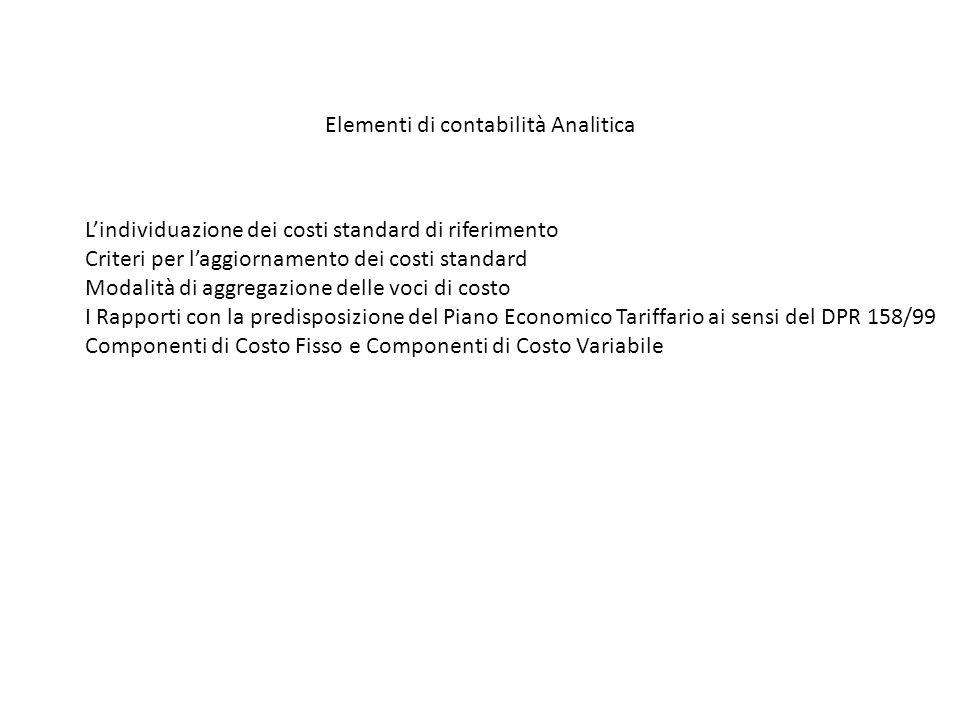 Elementi di contabilità Analitica Lindividuazione dei costi standard di riferimento Criteri per laggiornamento dei costi standard Modalità di aggregaz