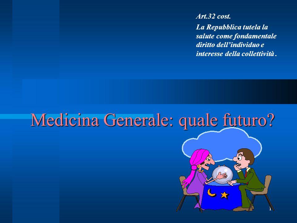 1 Medicina Generale: quale futuro. Art.32 cost.