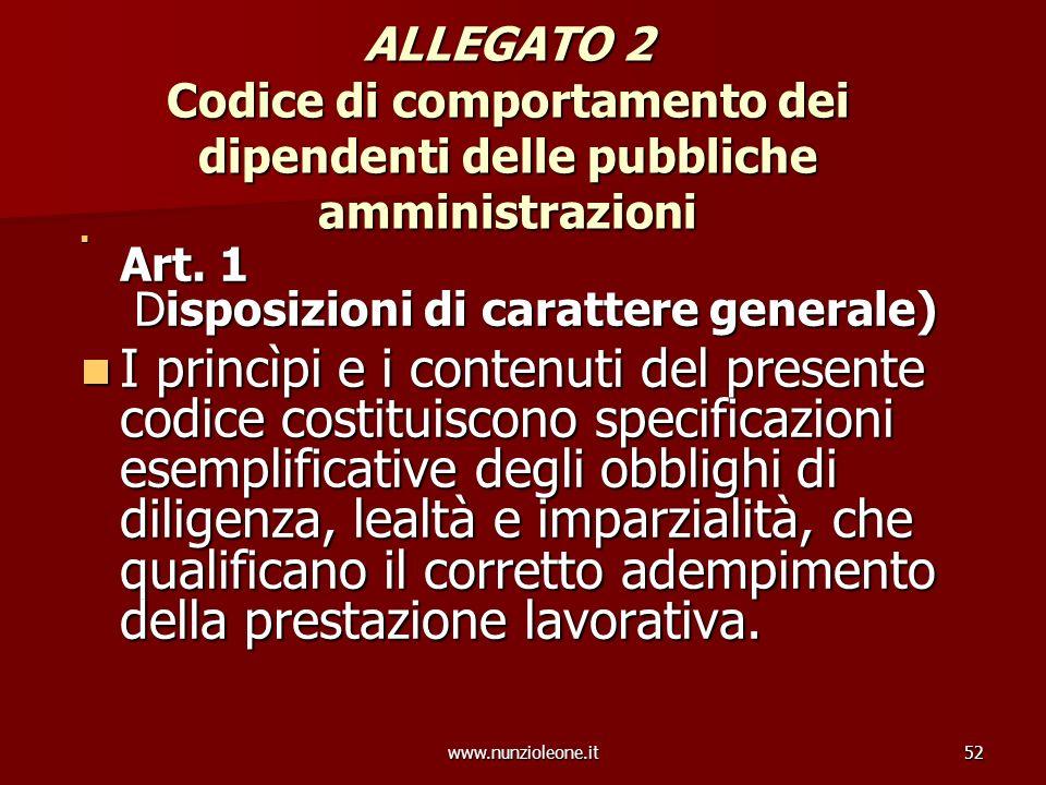 www.nunzioleone.it52 ALLEGATO 2 Codice di comportamento dei dipendenti delle pubbliche amministrazioni Art. 1 Disposizioni di carattere generale) Art.