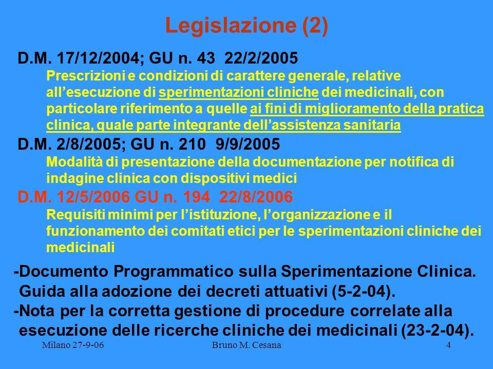 Milano 27-9-06Bruno M. Cesana4 Legislazione (2) D.M. 17/12/2004; GU n. 43 22/2/2005 Prescrizioni e condizioni di carattere generale, relative allesecu