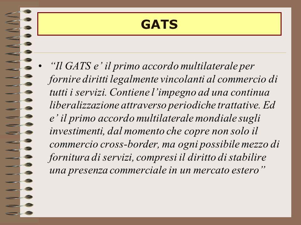 Il GATS e il primo accordo multilaterale per fornire diritti legalmente vincolanti al commercio di tutti i servizi.