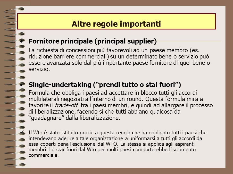 Altre regole importanti Fornitore principale (principal supplier) La richiesta di concessioni più favorevoli ad un paese membro (es.