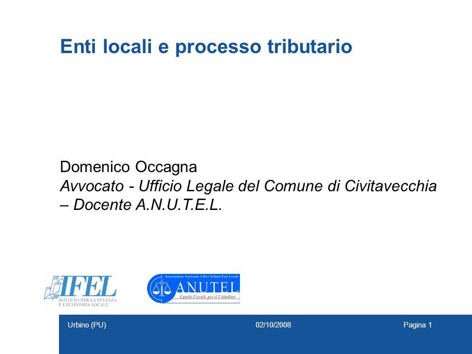 Enti locali e processo tributario Domenico Occagna Avvocato - Ufficio Legale del Comune di Civitavecchia – Docente A.N.U.T.E.L. 02/10/2008Pagina 1Urbi
