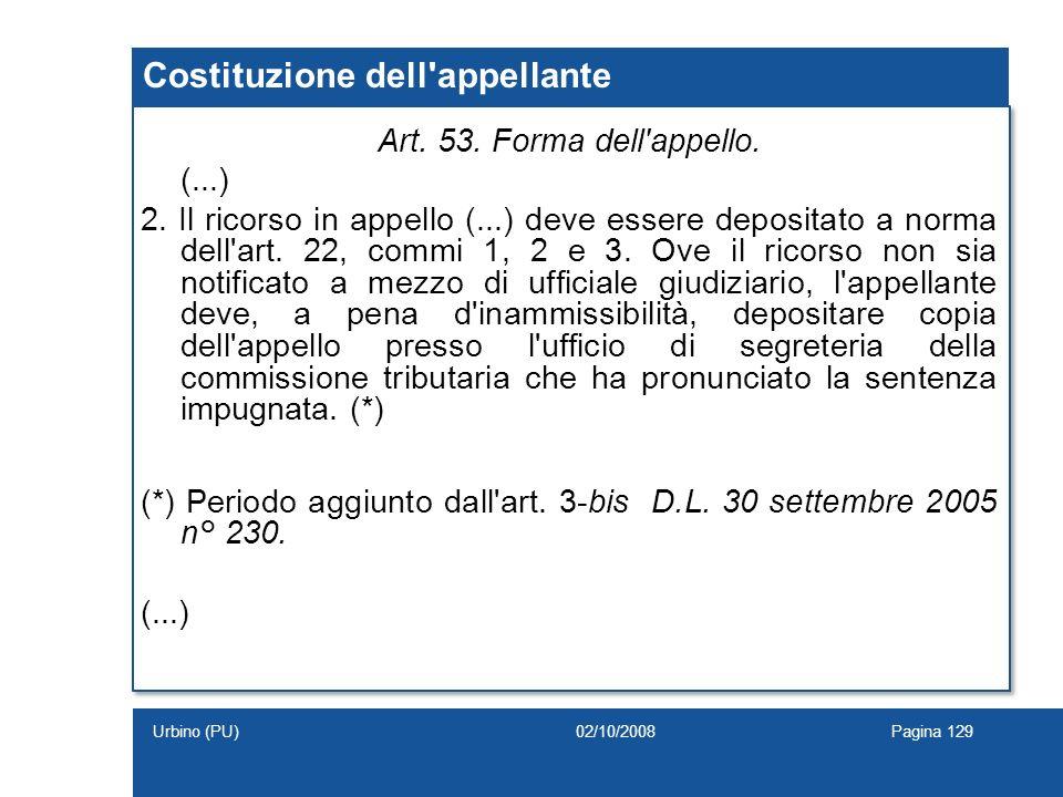 Costituzione dell'appellante Art. 53. Forma dell'appello. (...) 2. Il ricorso in appello (...) deve essere depositato a norma dell'art. 22, commi 1, 2