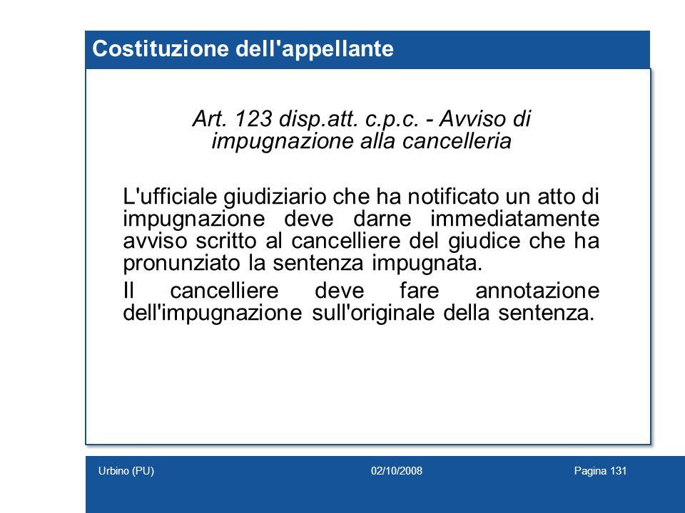 Art. 123 disp.att. c.p.c. - Avviso di impugnazione alla cancelleria L'ufficiale giudiziario che ha notificato un atto di impugnazione deve darne immed