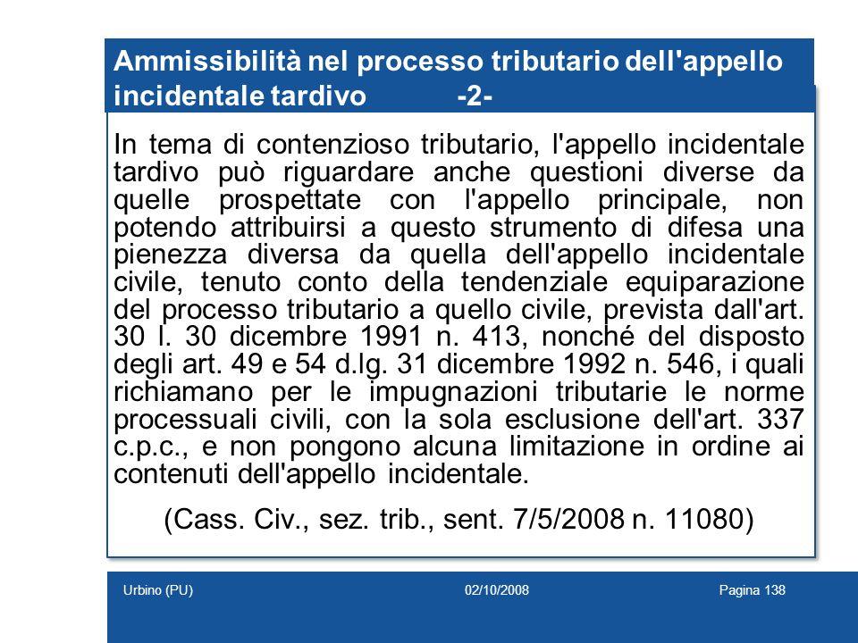 Ammissibilità nel processo tributario dell'appello incidentale tardivo-2- In tema di contenzioso tributario, l'appello incidentale tardivo può riguard