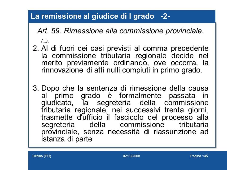 La remissione al giudice di I grado -2- Art. 59. Rimessione alla commissione provinciale. (...). 2.Al di fuori dei casi previsti al comma precedente l