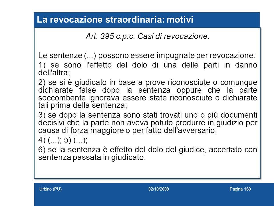 La revocazione straordinaria: motivi Art. 395 c.p.c. Casi di revocazione. Le sentenze (...) possono essere impugnate per revocazione: 1) se sono l'eff