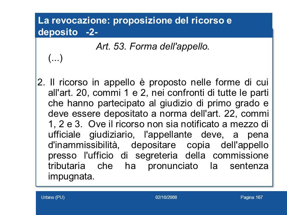 Art. 53. Forma dell'appello. (...) 2. Il ricorso in appello è proposto nelle forme di cui all'art. 20, commi 1 e 2, nei confronti di tutte le parti ch