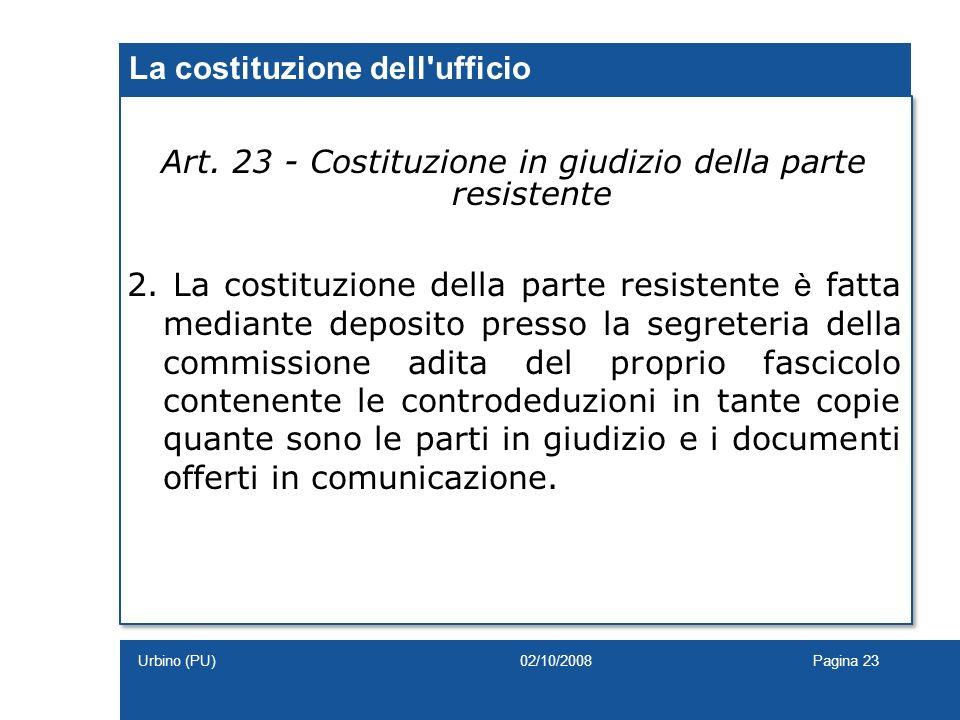 Art. 23 - Costituzione in giudizio della parte resistente 2. La costituzione della parte resistente è fatta mediante deposito presso la segreteria del