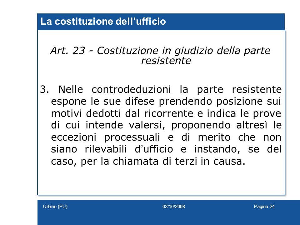 Art. 23 - Costituzione in giudizio della parte resistente 3. Nelle controdeduzioni la parte resistente espone le sue difese prendendo posizione sui mo