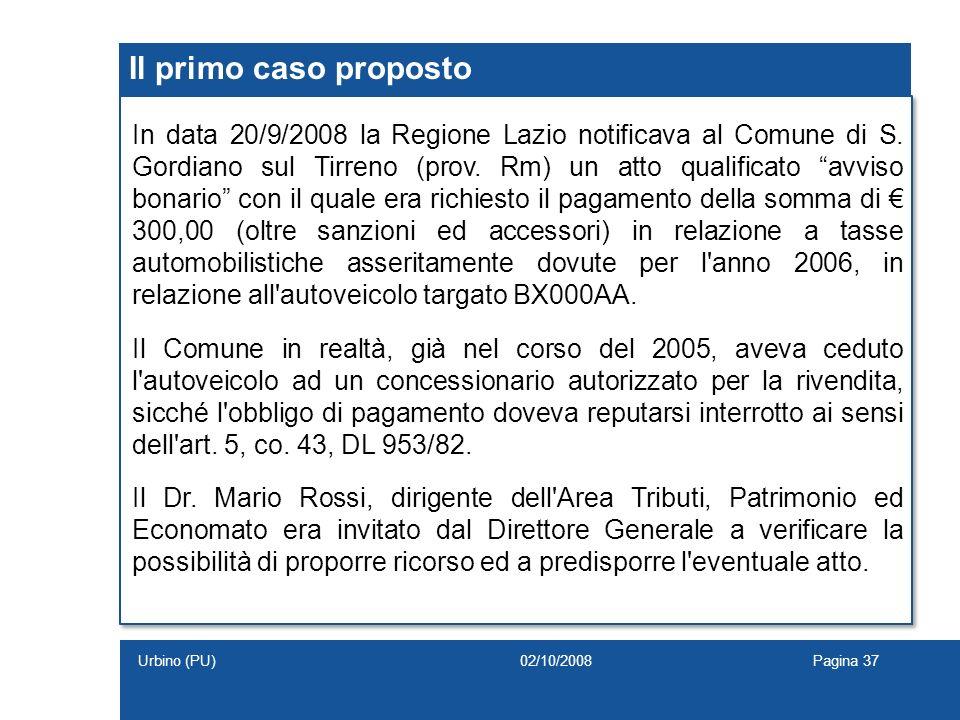 Il primo caso proposto In data 20/9/2008 la Regione Lazio notificava al Comune di S. Gordiano sul Tirreno (prov. Rm) un atto qualificato avviso bonari
